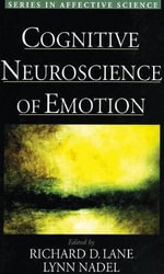 Cognitive Neuroscience of Emotion : Series in Affective Science