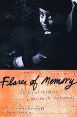Flares of Memory : Stories of Childhood During the Holocaust - Sheila Chamovitz
