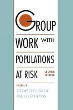 Group Work with Populations at Risk - Geoffrey L. Greif