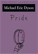 Pride : The Seven Deadly Sins - Michael Eric Dyson