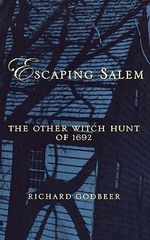 Escaping Salem : The Other Witch Hunt of 1692 - Richard Godbeer
