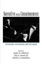 Narrative and Consciousness : Literature, Psychology and the Brain