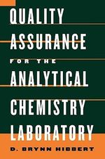 Quality Assurance for the Analytical Chemistry Laboratory - D.Brynn Hibbert