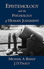 Epistemology and the Psychology of Human Judgment - Michael Bishop