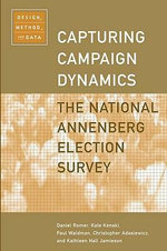 Capturing Campaign Dynamics : The National Annenberg Election Survey - Design, Method and Data - Daniel Romer