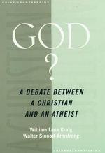 God? : A Debate Between a Christian and an Atheist - William Lane Craig