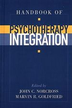 Handbook of Psychotherapy Integration - John C. Norcross