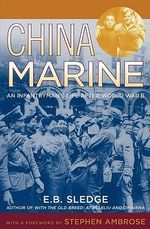 China Marine : An Infantryman's Life After World War II - E. B. Sledge