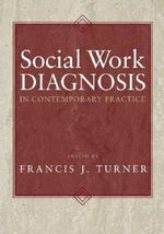 Social Work Diagnosis In Contemporary Practice - Francis J Turner