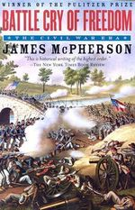 Battle Cry of Freedom : The Civil War Era - James M. McPherson