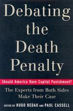 Debating the Death Penalty : Should America Have Capital Punishment? - The Experts on Both Sides Make Their Best Case - Paul G Cassell