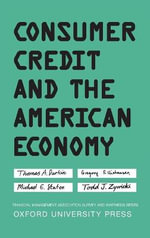 Consumer Credit and the American Economy - Thomas A. Durkin