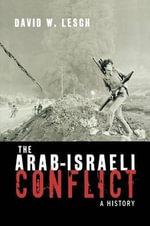 The Arab-Israeli Conflict : A History - David W. Lesch