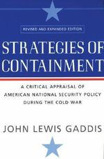 Strategies of Containment : A Critical Appraisal Of American - John Lewis Gaddis