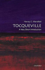 Tocqueville : A Very Short Introduction - Harvey C. Mansfield