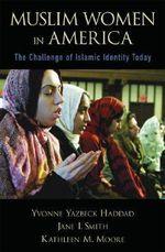 Muslim Women in America : The Challenge of Islamic Identity Today - Yvonne Yazbeck Haddad