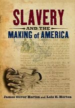 Slavery and the Making of America : Everything You Need to Know to Protect Kids from B... - James Oliver Horton