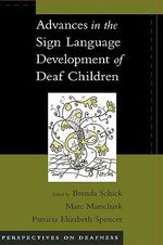 Advances in the Sign-Language Development of Deaf and Hard-of-Hearing Children : Perspectives on Deafness Ser. - Brenda Schick