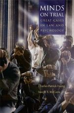 Minds on Trial : Great Cases in Law and Psychology - Charles Patrick Ewing