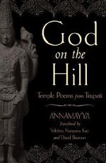 God on the Hill : Temple Poems from Tirupati