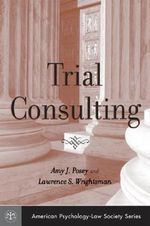 Trial Consulting : American Psychology-Law Society Ser. - Amy J. Posey