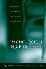 Psychological Injuries : Forensic Assessment, Treatment, and Law - William J. Koch