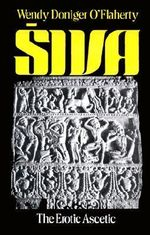 Siva : The Erotic Ascetic - Wendy Doniger O'Flaherty