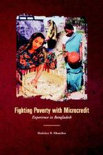 Fighting Poverty with Microcredit : Experience in Bangladesh - Shahidur R. Khandker