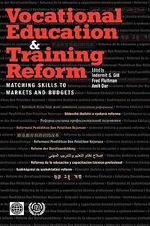 Vocational Education & Training Reform Matching SK : Matching Skills to Markets and Budgets - Indermit S. Gill