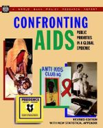 Confronting AIDS : Public Priorities in a Global Epidemic - World Bank Policy Research Department