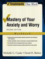 Mastery of Your Anxiety and Worry : Workbook - Michelle G. Craske