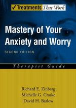 Mastery of Your Anxiety and Worry : Therapist Guide - Richard E. Zinbarg