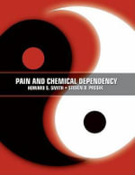 Pain and Chemical Dependency - Howard Smith