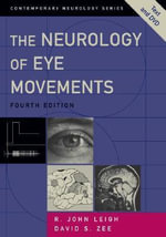 The Neurology of Eye Movements : Contemporary Neurology Ser. - R.John Leigh