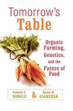 Tomorrow's Table : Organic Farming, Genetics, and the Future of Food - Pamela C. Ronald