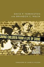 Saving Children from a Life of Crime : Early Risk Factors and Effective Interventions - David P. Farrington