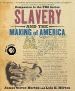 Slavery and the Making of America - James Oliver Horton