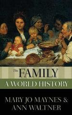 The Family : A World History - Mary Jo Maynes