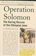 Operation Solomon : The Daring Rescue of the Ethiopian Jews - Stephen Spector