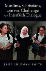 Muslims, Christians, and the Challenge of Interfaith Dialogue - Jane I. Smith