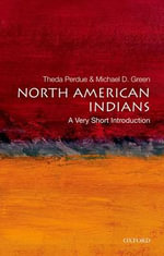 North American Indians : A Very Short Introduction - Theda Perdue