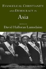Evangelical Christianity and Democracy in Asia - David Halloran Lumsdaine