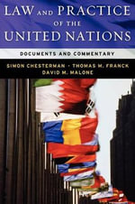 Law and Practice of the United Nations : Documents and Commentary - Thomas M. Franck