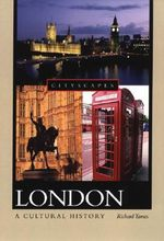 London : A Cultural History - Richard Tames