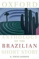 Oxford Anthology of the Brazilian Short Story - K. David Jackson
