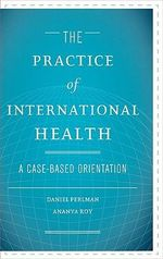 Practice of International Health : A Case-Based Orientation