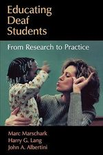 Educating Deaf Students : From Research to Practice - Marc Marschark