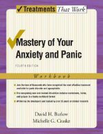 Mastery of Your Anxiety and Panic : Workbook - Michelle G. Craske