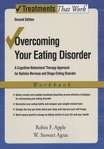 Overcoming Your Eating Disorder: Workbook : A Cognitive-behavioral Therapy Approach for Bulimia Nervosa and Binge-eating Disorder - Robin F. Apple