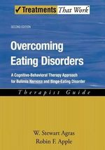 Overcoming Eating Disorders: Therapist Guide : A Cognitive-behavioral Therapy Approach for Bulimia Nervosa and Binge-eating Disorder - W.Stewart Agras